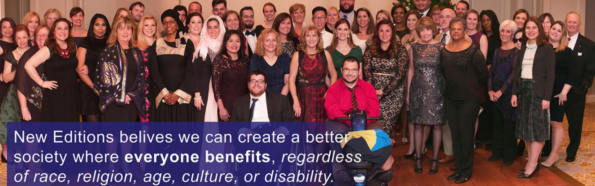 New Editions believes we can create a better society where everyone benefits, regardless of race, religion, age, culture or disability.